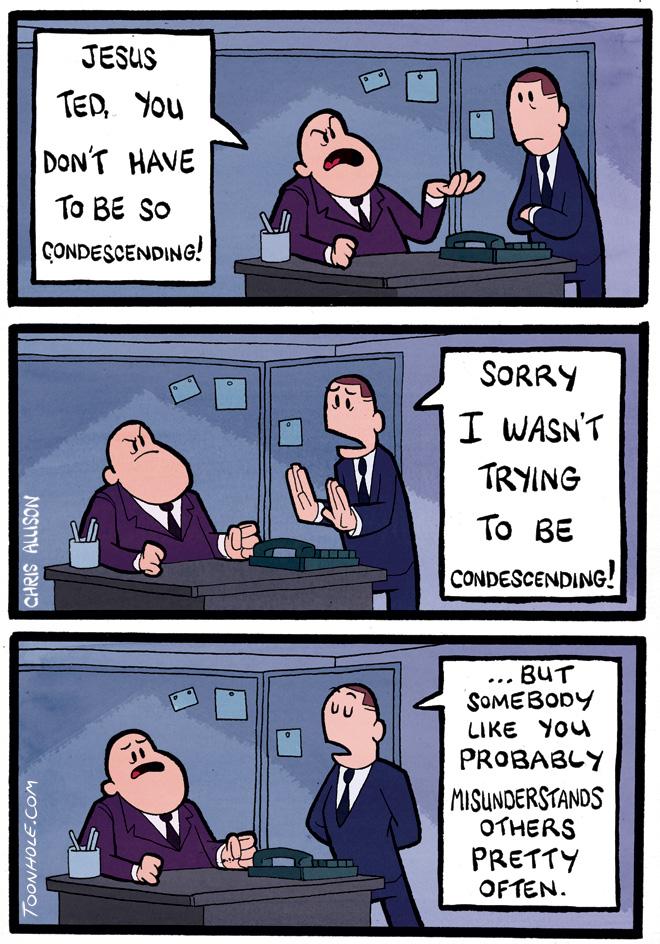 Condescending